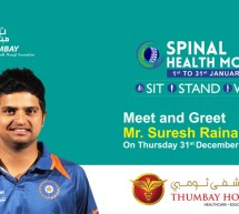 Cricketer Suresh Raina to Launch 'Spinal Health Month' at Thumbay Hospital Dubai on December 31